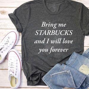 Bring me Starbucks graphic T-shirt's